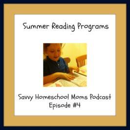 Summer Reading Programs, Savvy Homeschool Moms Podcast