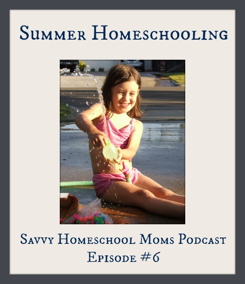 Summer Homeschooling, Savvy Homeschool Moms