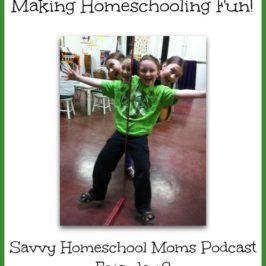 Making Homeschooling Fun (Ep 8 , 7/9/12)