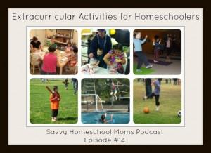 Extracurricular Activities for Homeschoolers, Savvy Homeschool Moms Podcast