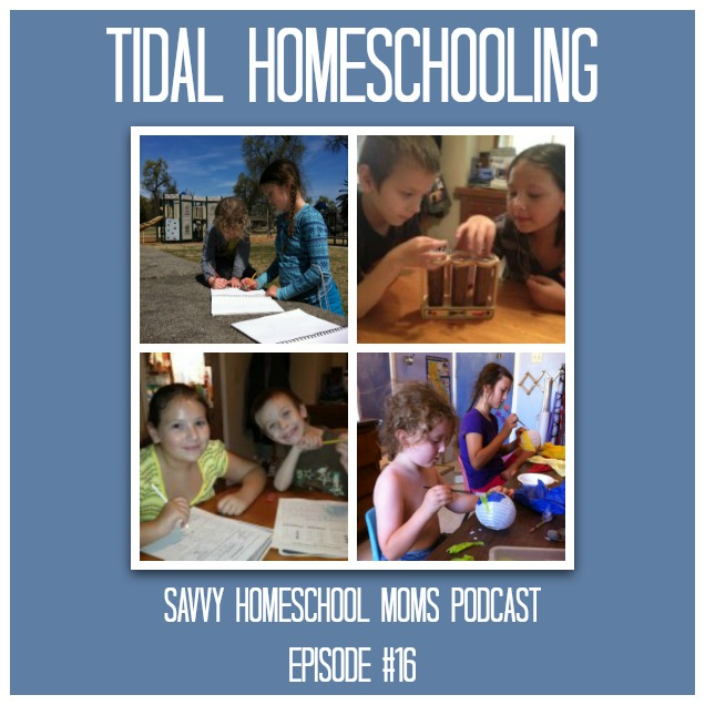 TIdal Homeschooling, Savvy Homeschool Moms Podcast