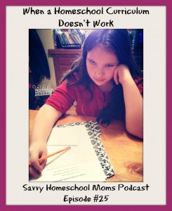 When a Homeschool Curriculum Doesn't Work, Savvy Homeschool Moms Podcast