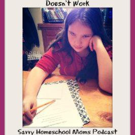 When a Homeschool Curriculum Doesn't Work (Episode 25, 2/3/13)