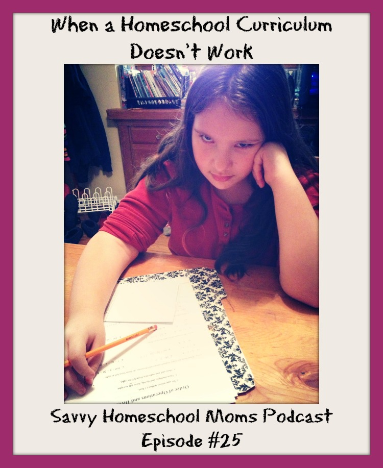 When a Homeschool Curriculum Doesn't Work, Savvy Homeschool Moms Podcast