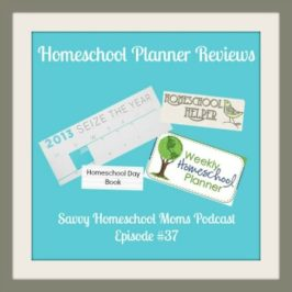 Homeschool Planner Reviews (Ep 37, 10/20/13)