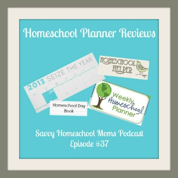 Savvy Homeschool Moms Podcast, Homeschool Planner Reviews