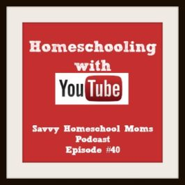 Homeschooling with YouTube (Ep 40, 2/23/14)