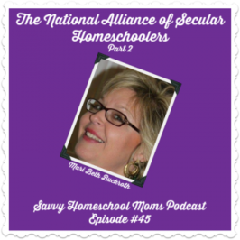 The National Alliance of Secular Homeschoolers, Interview with Mari Beth Buckroth, Part 2 (Ep 45, 7/17/14)