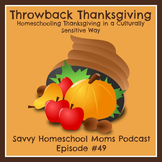 Savvy Homeschool Moms Podcast, Episode #49, Throwback Thanksgiving