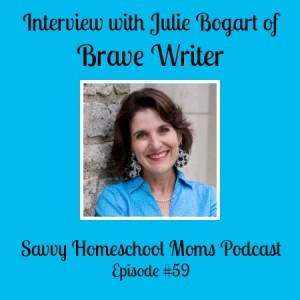 Interview with Julie Bogart of Brave Writer